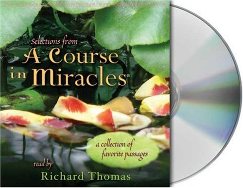 Richard Thomas Selections From A Course In Miracles Contains Accept This Gift A Gift Of Healing And Abridged