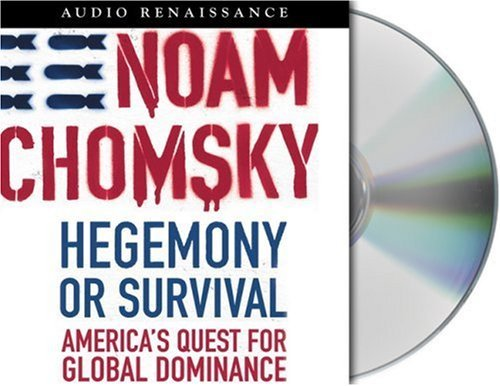 Chomsky Noam Et Hegemony Or Survival America's Quest For Global Dominance [the America