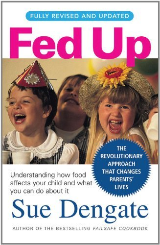 Sue Dengate Fed Up Understanding How Food Affects Your Child And Wha