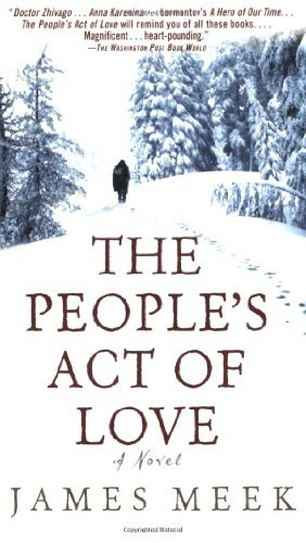 James Meek The People's Act Of Love