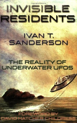 Ivan T. Sanderson Invisible Residents The Reality Of Underwater Ufos
