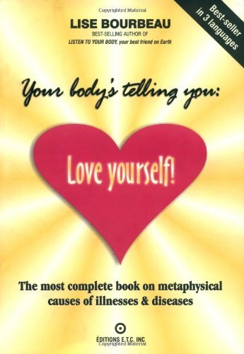 Lise Bourbeau Your Body's Telling You Love Yourself! 0002 Edition;