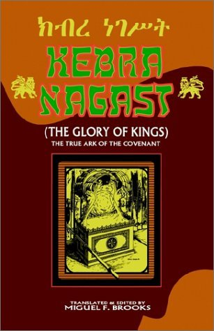 Miguel F. Brooks Kebra Nagast (the Glory Of Kings)
