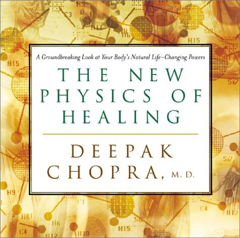Deepak Chopra New Physics Of Healing