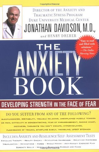 Jonathan Davidson The Anxiety Book Developing Strength In The Face Of Fear