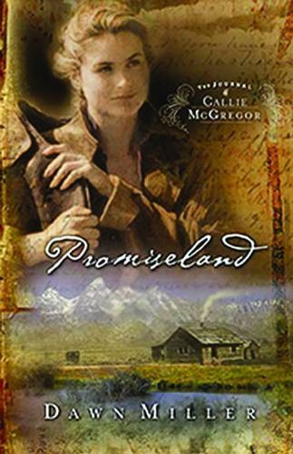 Dawn Miller Promiseland The Journal Of Callie Mcgregor Series Book 1