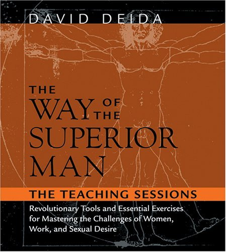 David Deida Way Of The Superior Man The The Teaching Sessions