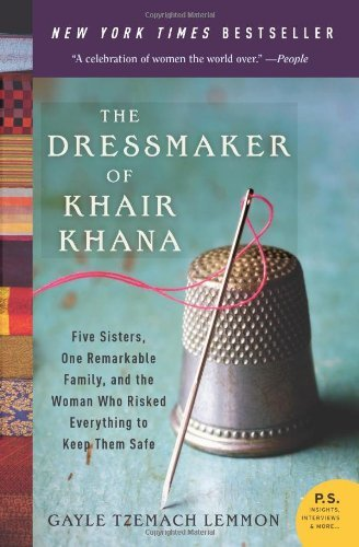 Gayle Tzemach Lemmon The Dressmaker Of Khair Khana Five Sisters One Remarkable Family And The Woma