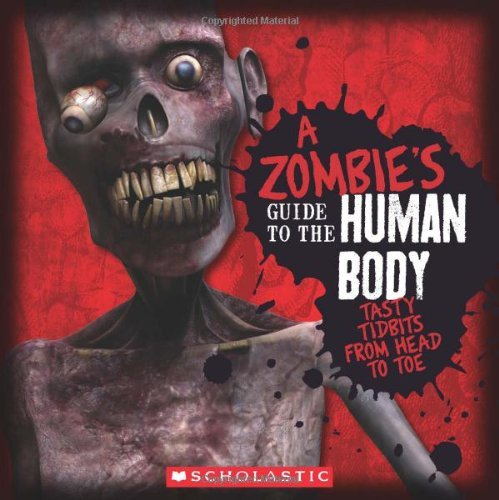 Tom Becker A Zombie's Guide To The Human Body Anatomy 101 Taught By A Zombie