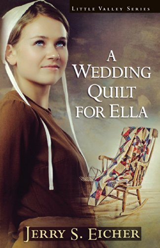 Jerry S. Eicher A Wedding Quilt For Ella
