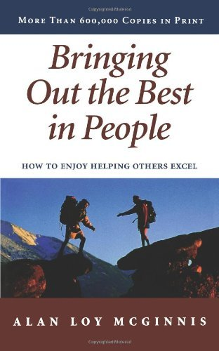 Alan Loy Mcginnis Bringing Out The Best In People How To Enjoy Helping Others Excel