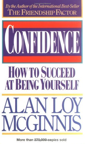 Alan Loy Mcginnis Confidence How To Succeed At Being Yourself