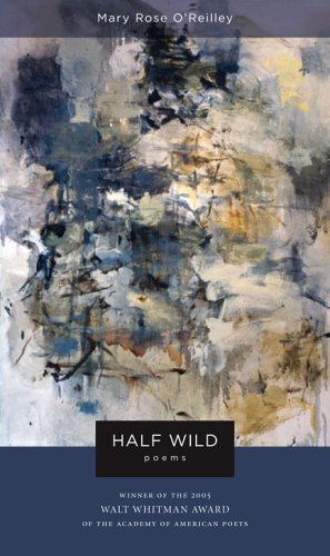 Mary Rose O'reilley Half Wild Poems