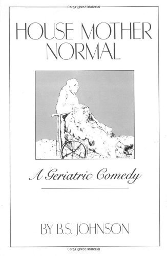 B. S. Johnson House Mother Normal A Geriatric Comedy