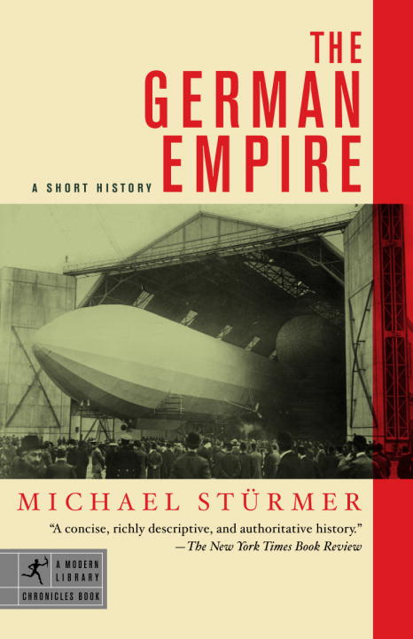 Michael Sturmer The German Empire A Short History