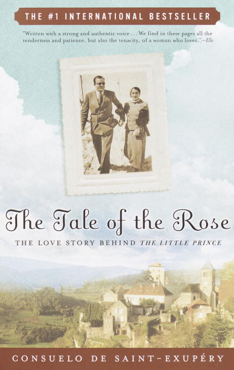 Consuelo De Saint Exupery The Tale Of The Rose The Love Story Behind The Little Prince
