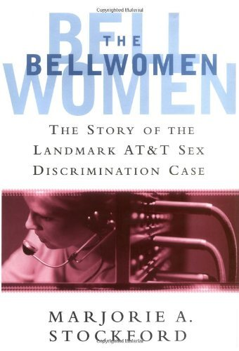 Marjorie A. Stockford The Bellwomen The Story Of The Landmark At&t Sex Discrimination