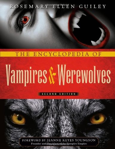 Rosemary Ellen Guiley The Encyclopedia Of Vampires And Werewolves Secon 0002 Edition;