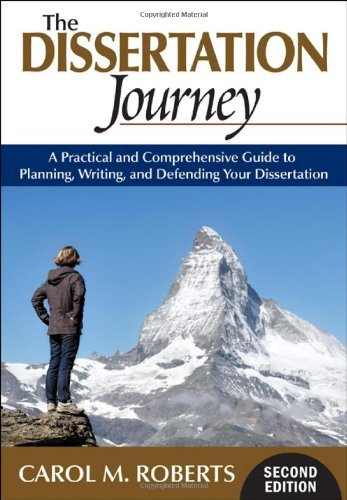Carol M. Roberts The Dissertation Journey A Practical And Comprehensive Guide To Planning 0002 Edition;