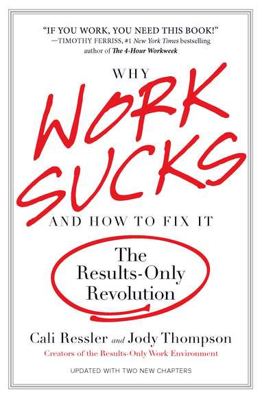 Cali Ressler Why Work Sucks And How To Fix It The Results Only Revolution