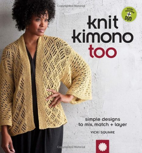 Vicki Square Knit Kimono Too Simple Designs To Mix Match + Layer [with Dvd]