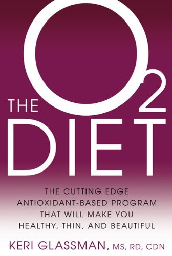 Keri Glassman The O2 Diet The Cutting Edge Antioxidant Based Program That W