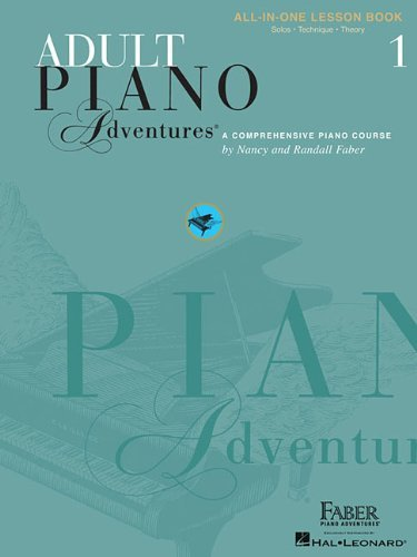 Nancy Faber Adult Piano Adventures All In One Lesson Book 1 A Comprehensive Piano Course Revised