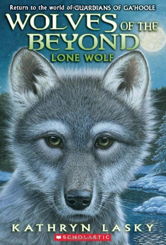Kathryn Lasky Wolves Of The Beyond #1 Lone Wolf