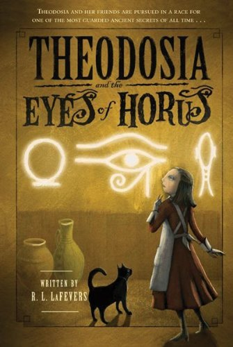 R. L. La Fevers Theodosia And The Eyes Of Horus