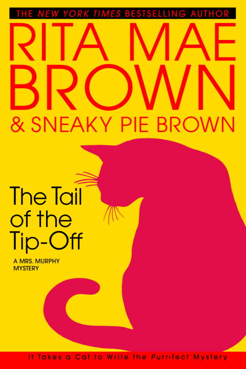 Rita Mae Brown The Tail Of The Tip Off A Mrs. Murphy Mystery