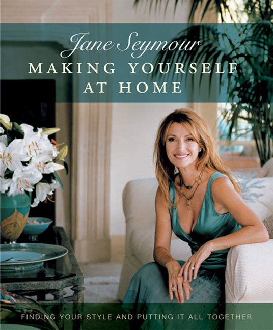 Jane Seymour Making Yourself At Home Finding Your Style And Pu