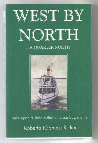 Roberta (gomez) Ricker West By North ...A Quarter North Once Upon A Time