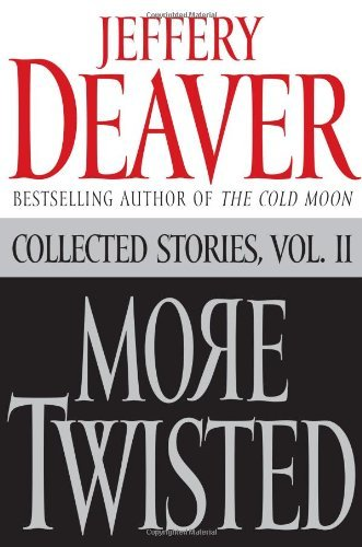 Jeffery Deaver More Twisted Collected Stories Vol. Ii