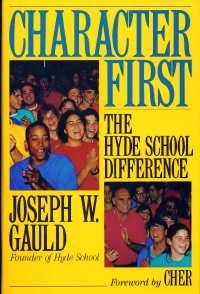 Joseph W. Gauld Character First The Hyde School Difference