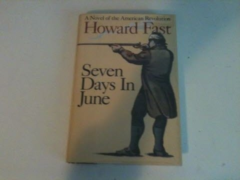 Howard Fast Seven Days In June A Novel Of The American Revolution