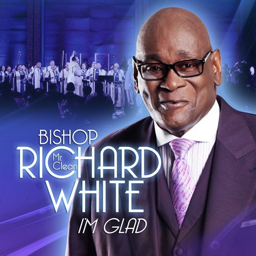 Bishop Richard White I'm Glad