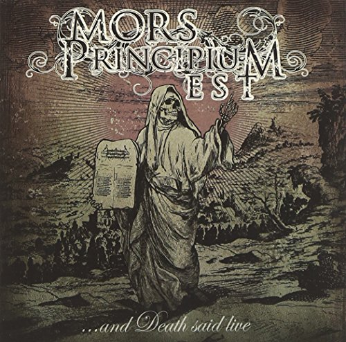 Mors Principium Est And Death Said Live