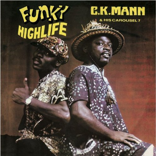 C.K. & His Carousel Mann Funky Highlife