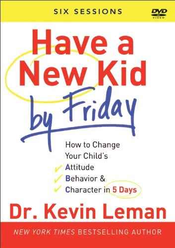 Kevin Leman Have A New Kid By Friday DVD How To Change Your Child's Attitude Behavior & C