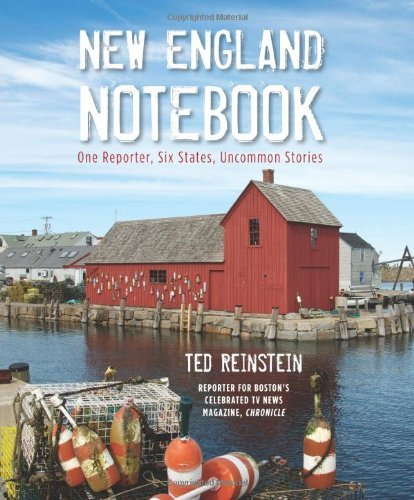 Ted Reinstein New England Notebook One Reporter Six States Uncommon Stories