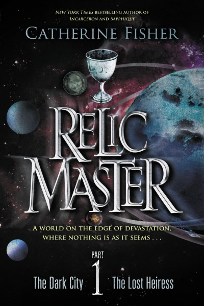 Catherine Fisher Relic Master Part 1 The Dark City & The Lost Heiress