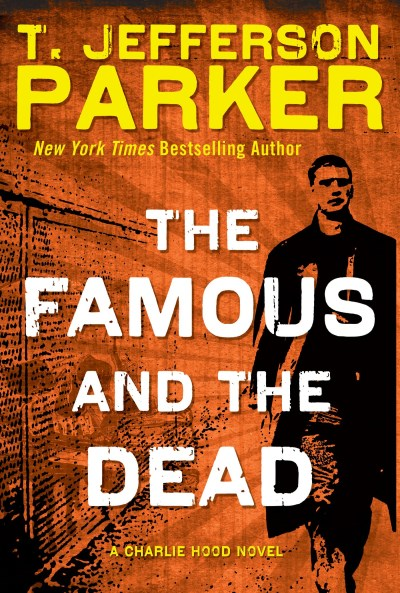 T. Jefferson Parker The Famous And The Dead