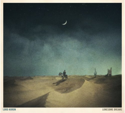 Lord Huron Lonesome Dreams Import Eu