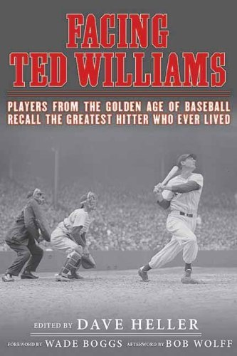 Dave Heller Facing Ted Williams Players From The Golden Age Of Baseball Recall Th