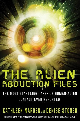 Kathleen Marden The Alien Abduction Files The Most Startling Cases Of Human Alien Contact E