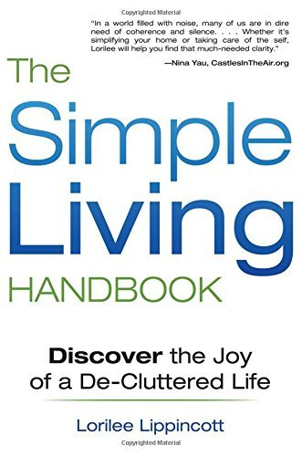 Lorilee Lippincott The Simple Living Handbook Discover The Joy Of A De Cluttered Life