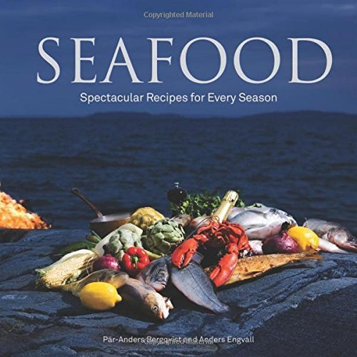 Par Anders Bergqvist Seafood Spectacular Recipes For Every Season