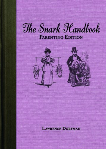 Lawrence Dorfman The Snark Handbook Parenting Edition Morning Sickness Potty Training Rebellious Teen