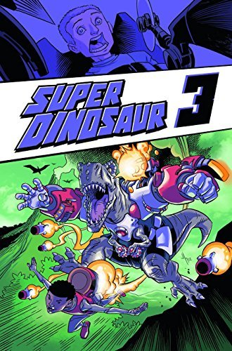 Robert Kirkman Super Dinosaur Volume 3