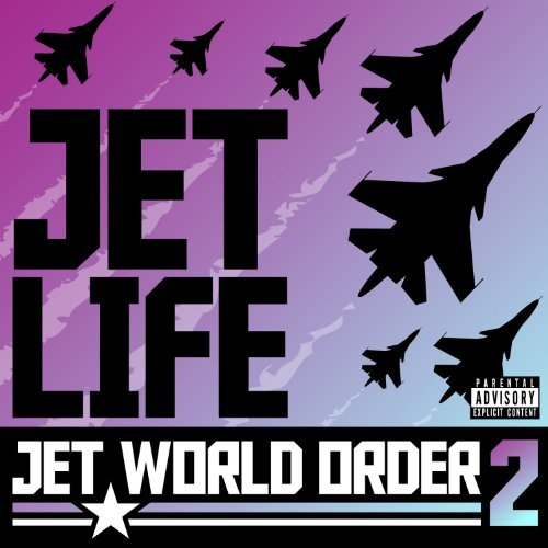Jet Life Jet World Order 2 Explicit Version